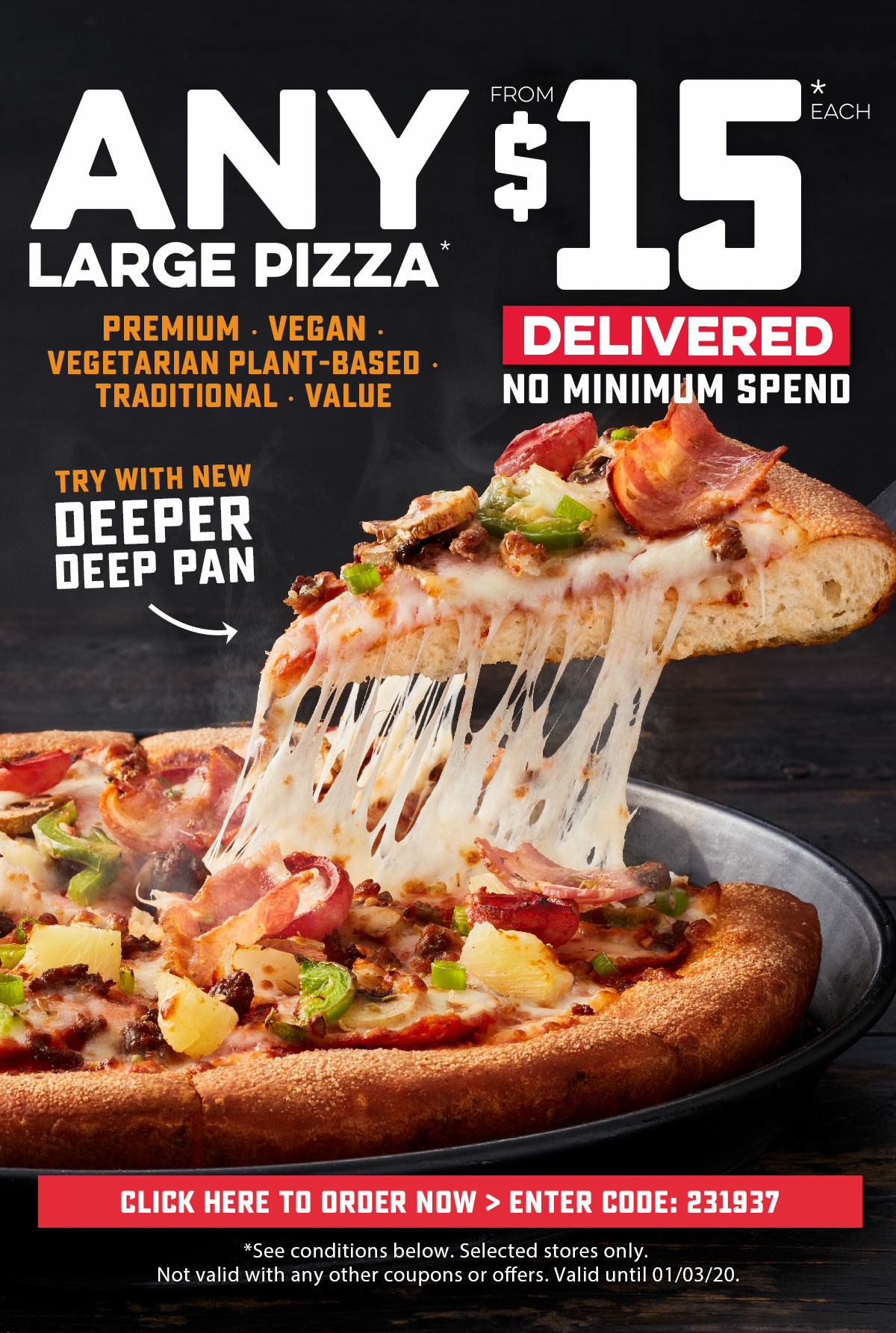 ANY Large Premium, Traditional, Vegan, Plant-Based Vegetarian or Value Pizza from $15.00* each Delivered - NO MINIMUM SPEND