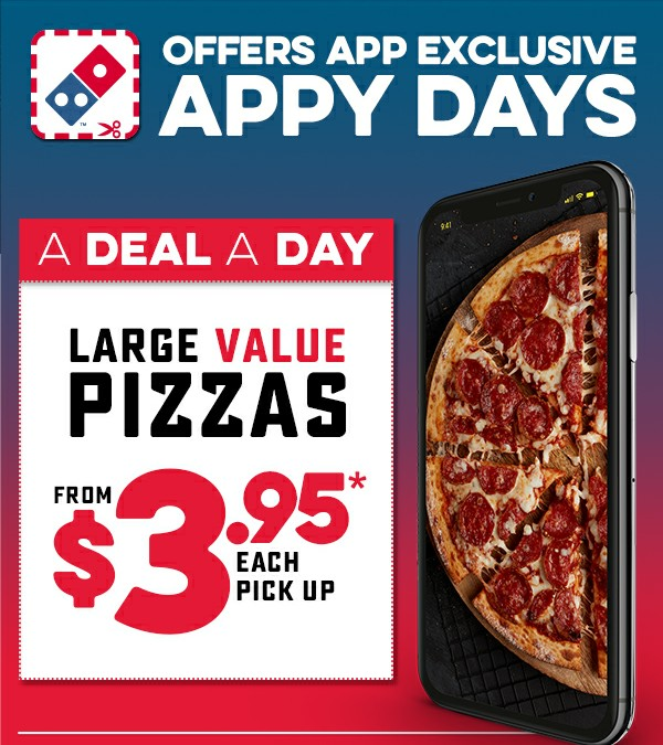 Offers App Exclusive - Large Value Pizzas from $3.95* each Pick Up. Valid until: 11/11/2019.