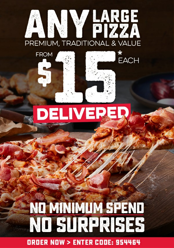 ANY Large Premium, Traditional or Value Pizza from $15.00* each Delivered - NO MINIMUM SPEND. Enter code: 954464. Valid until: 12/11/2019.