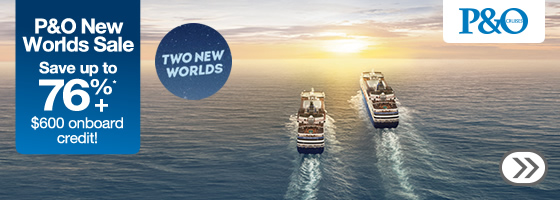 Webjet P&O new worlds sale up to 76% off selected cruises plus up to $600 onboard credit